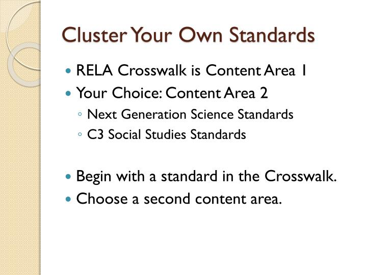 Cluster Your Own Standards