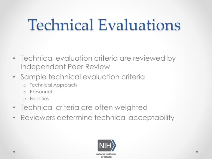 Technical evaluation criteria are reviewed by independent Peer