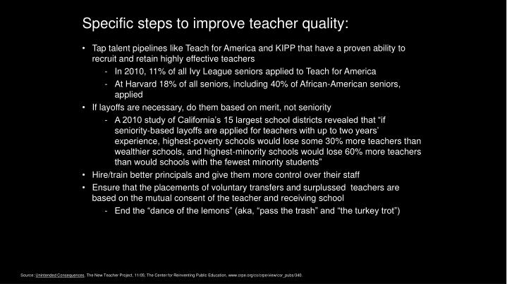 Specific steps to improve teacher quality: