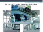 ascensoarele conven ionale pentru persoane