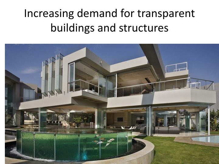 Increasing demand for transparent buildings and structures