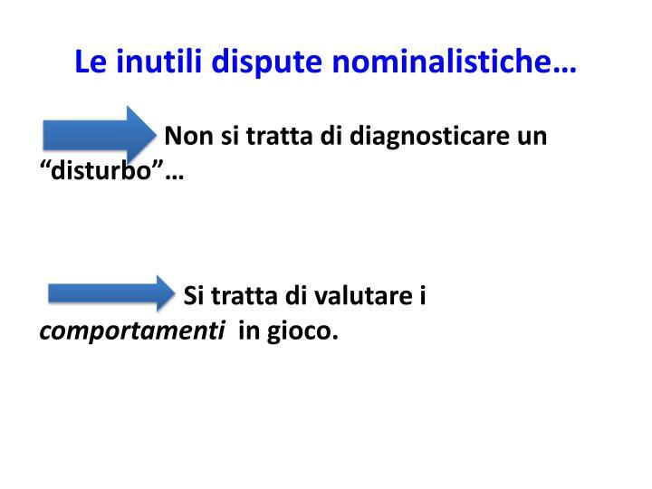 Le inutili dispute nominalistiche…