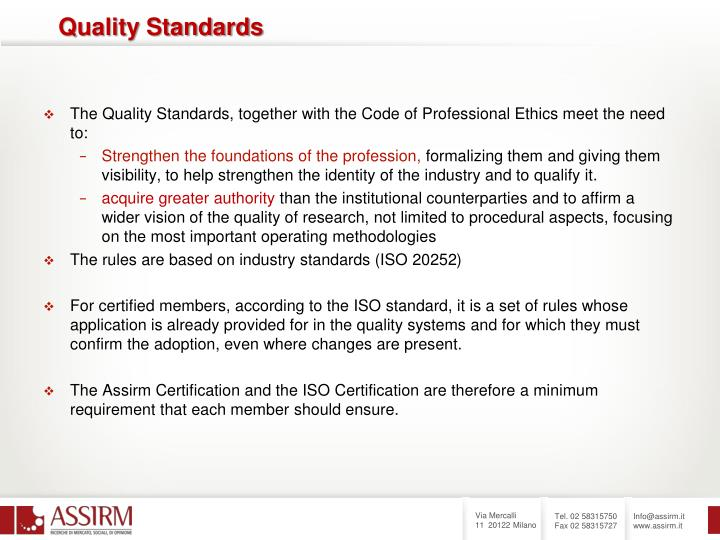 The Quality Standards, together with the Code of Professional Ethics meet the need to: