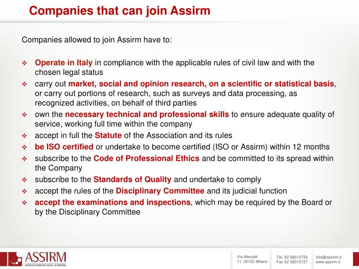 Companies allowed to join Assirm have to: