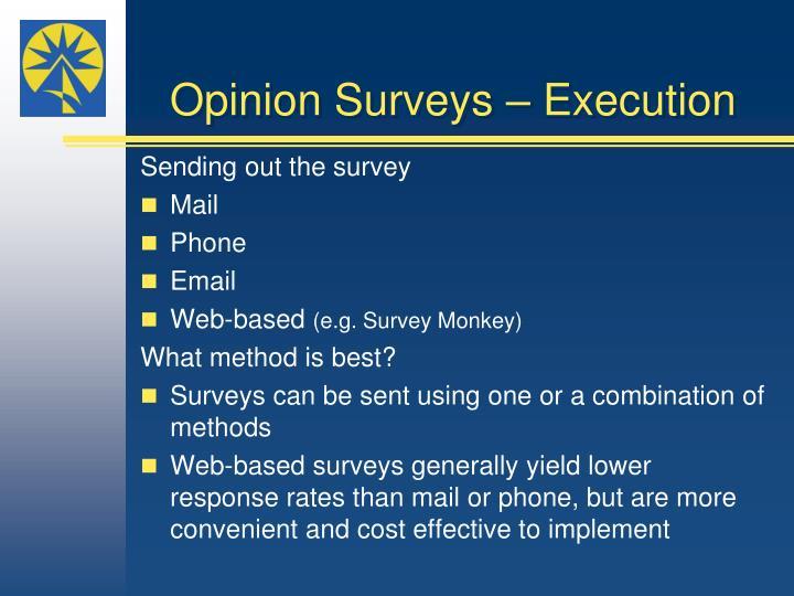 Opinion Surveys – Execution