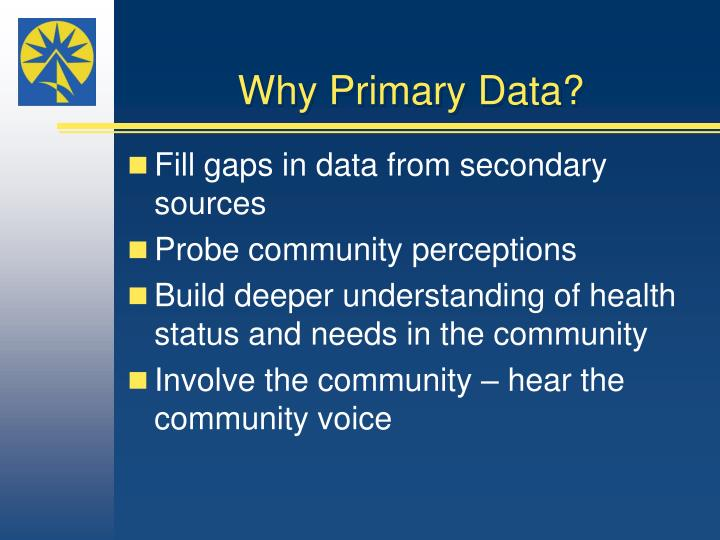 Why primary data