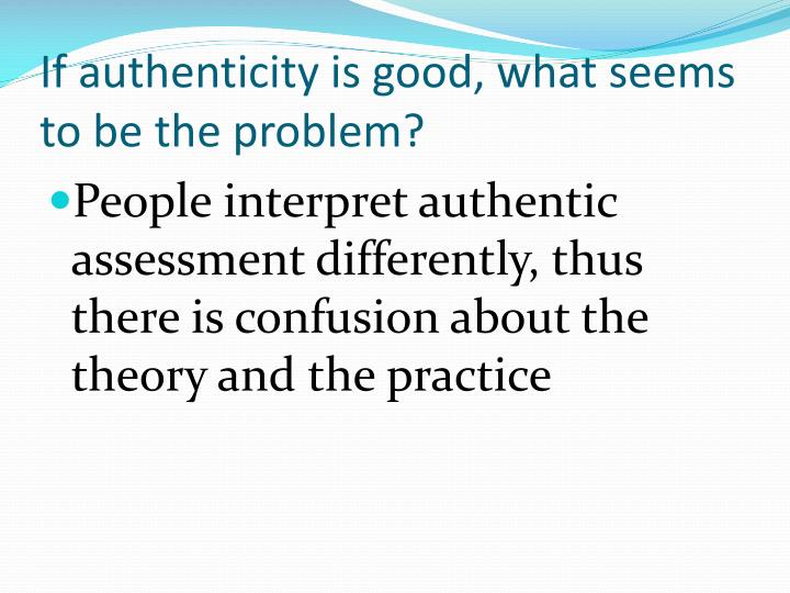 If authenticity is good, what seems to be the problem?