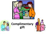 complimentary gift