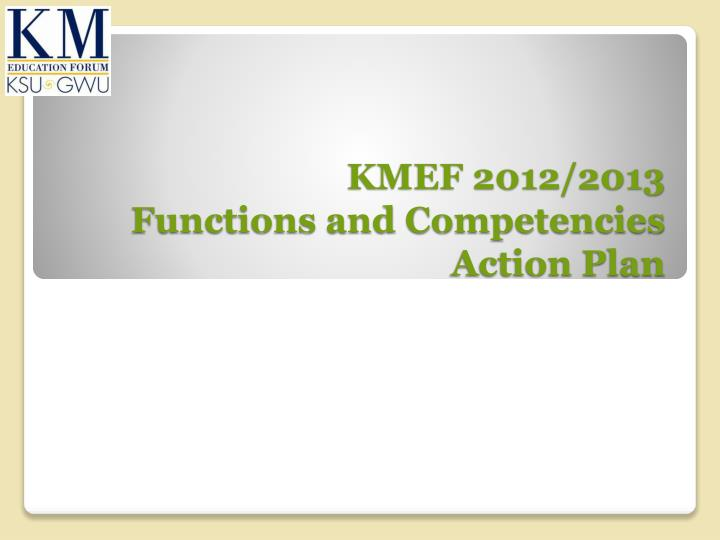 Kmef 2012 2013 functions and competencies action plan