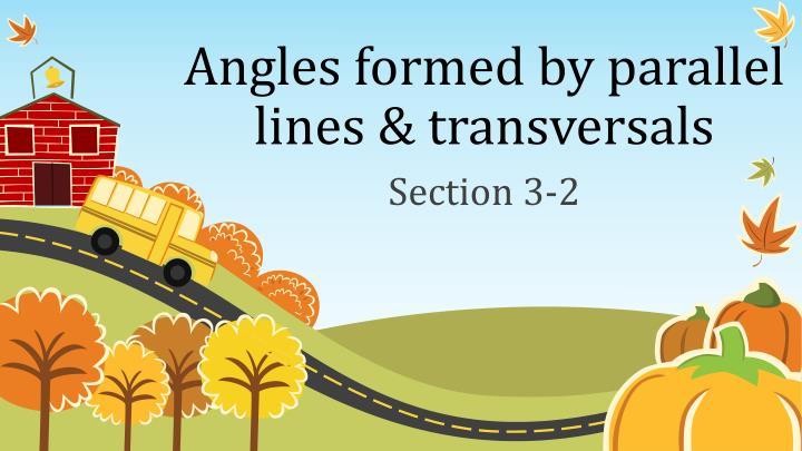Angles formed by parallel lines & transversals