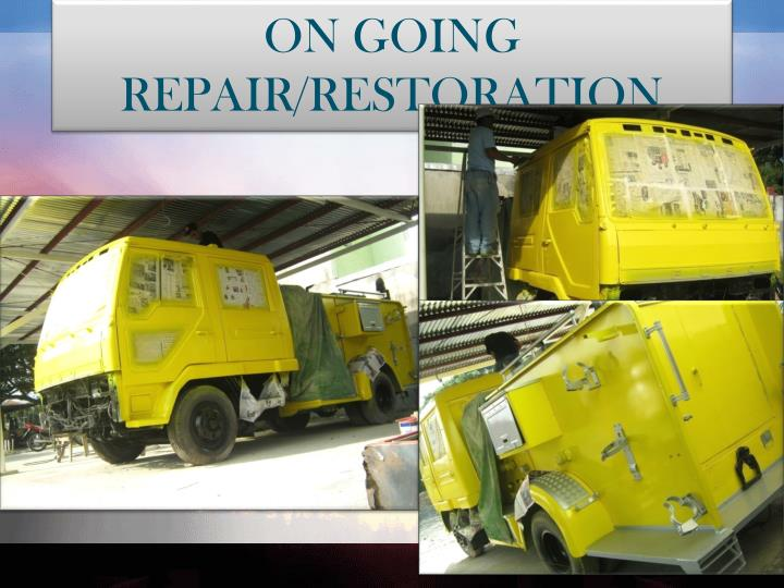 ON GOING REPAIR/RESTORATION