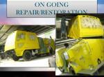 on going repair restoration