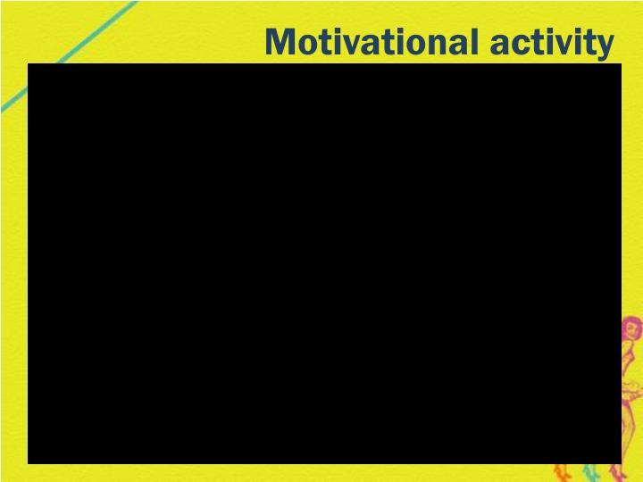Motivational activity