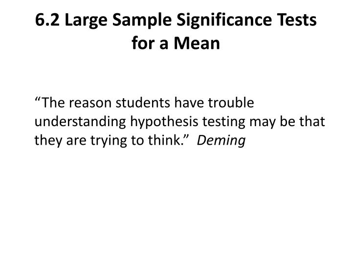 6 2 large sample significance tests for a mean