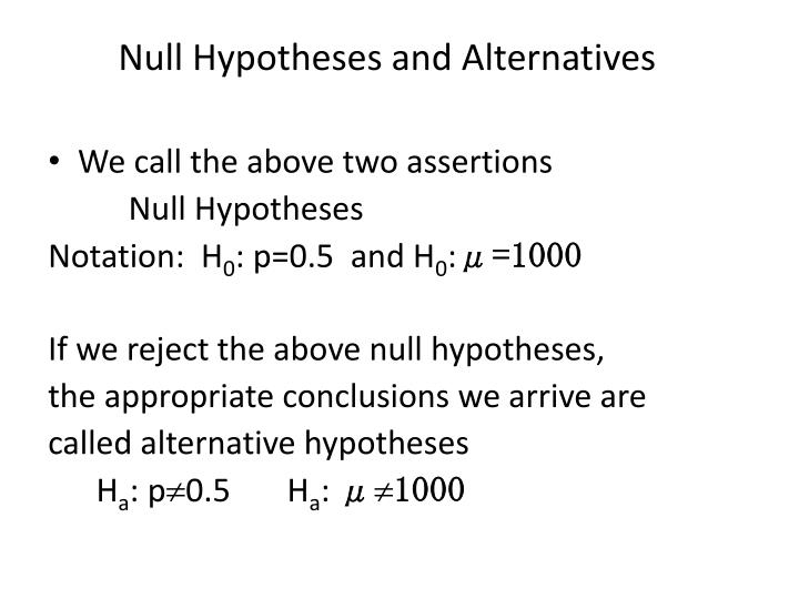 Null Hypotheses and Alternatives
