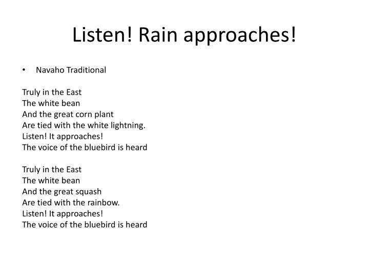Listen! Rain approaches!
