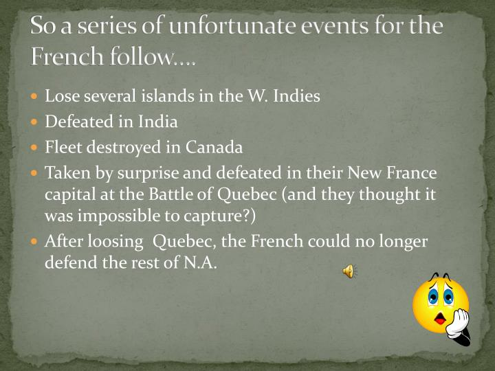 So a series of unfortunate events for the French follow