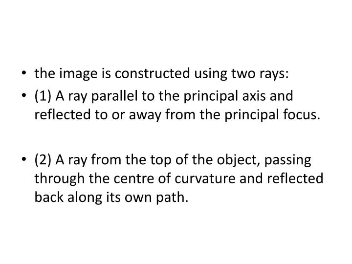 the image is constructed using two rays