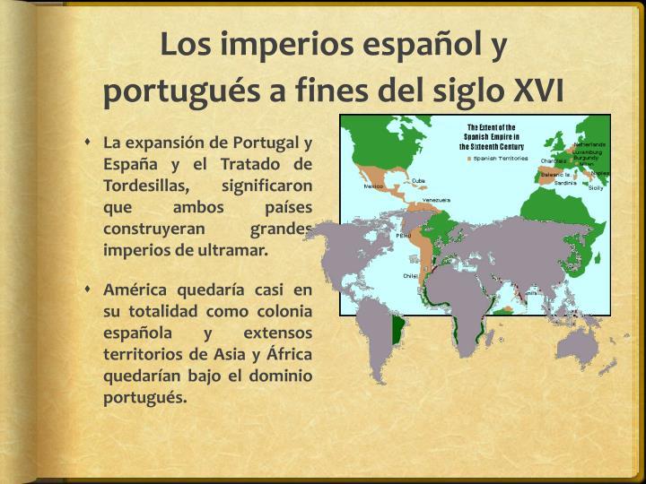 Los imperios español y portugués a fines del siglo XVI