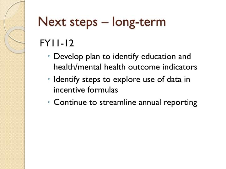 Next steps – long-term