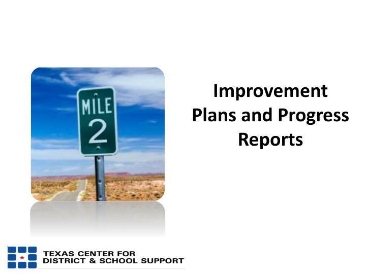 Improvement Plans and Progress Reports