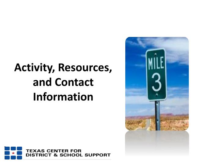 Activity, Resources, and Contact Information