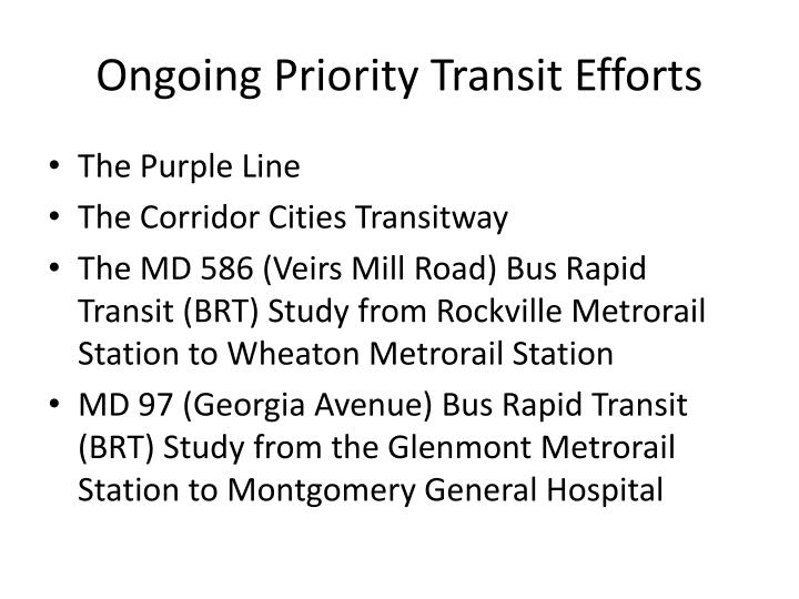 Ongoing Priority Transit Efforts