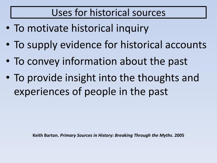 Uses for historical sources