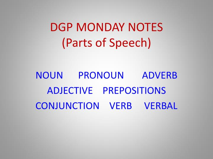 Dgp monday notes parts of speech