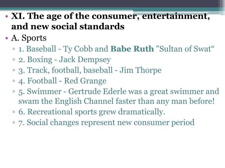 XI. The age of the consumer, entertainment, and new social standards