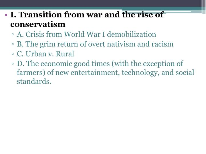 I. Transition from war and the rise of conservatism