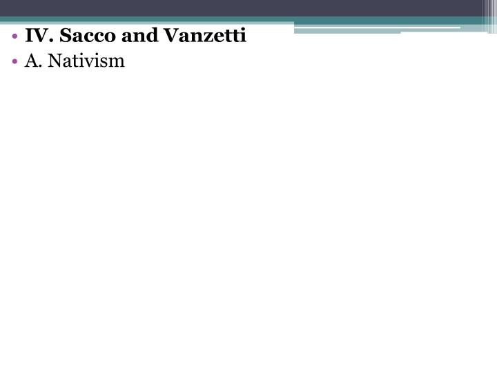 IV. Sacco and Vanzetti