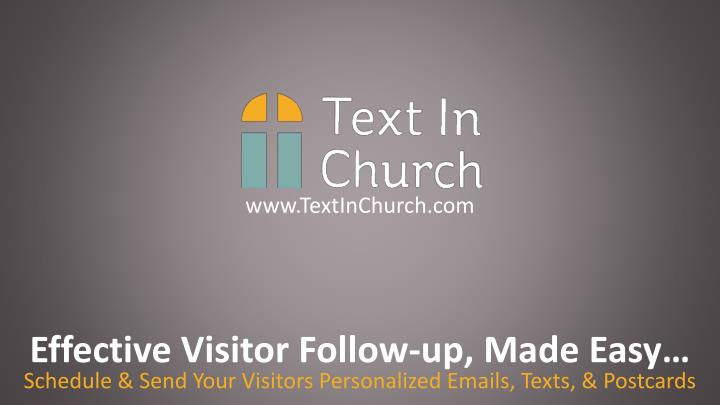 Effective Visitor Follow-up, Made Easy…