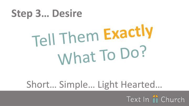 Step 3… Desire