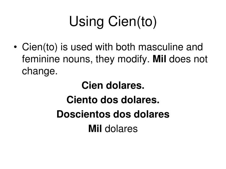 Using Cien(to)