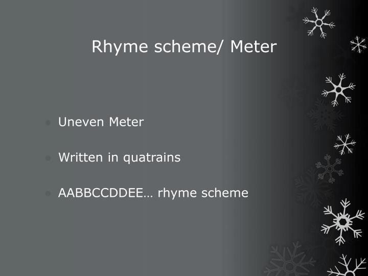 Rhyme scheme/ Meter