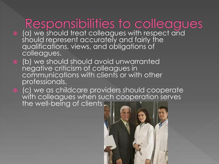 Responsibilities to colleagues