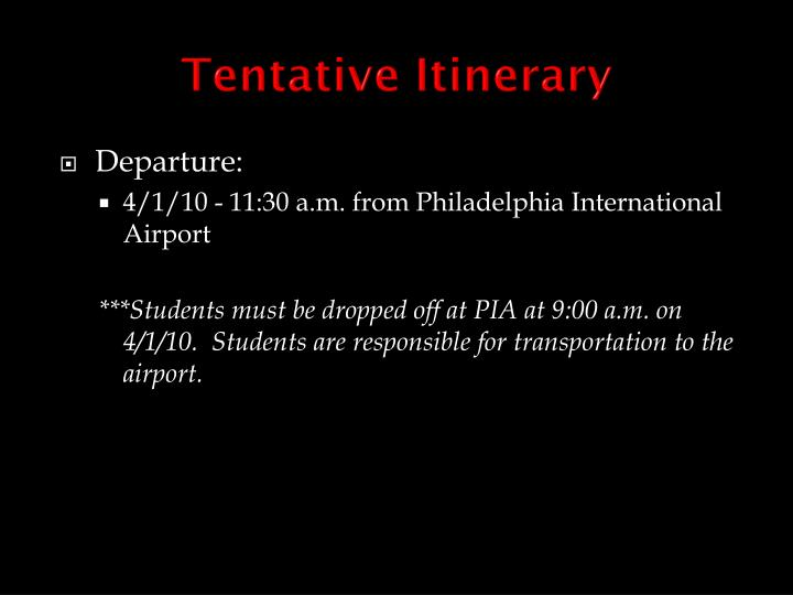 Tentative Itinerary