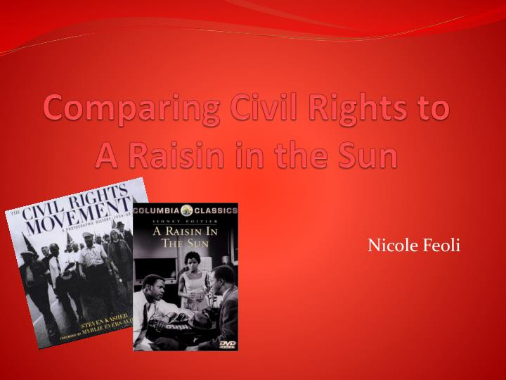 Comparing civil rights to a raisin in the sun