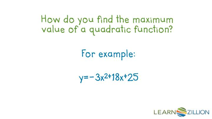 How do you find the maximum value of a quadratic function?