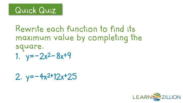 Rewrite each function to find its maximum value by completing the square.