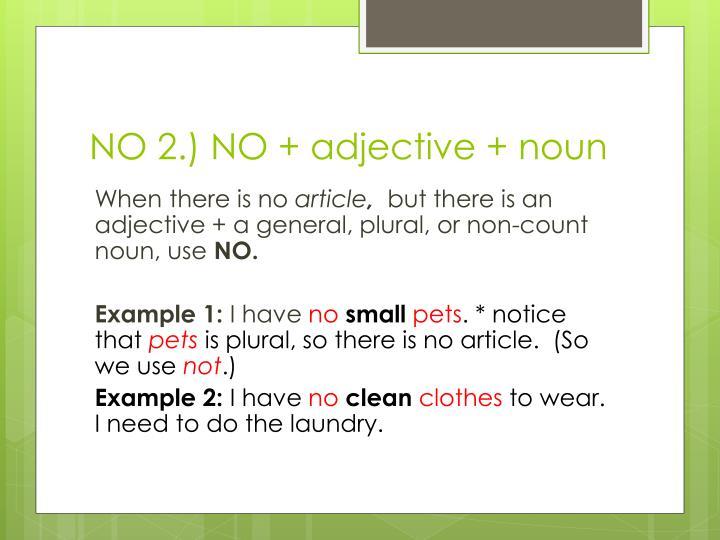 NO 2.) NO + adjective + noun
