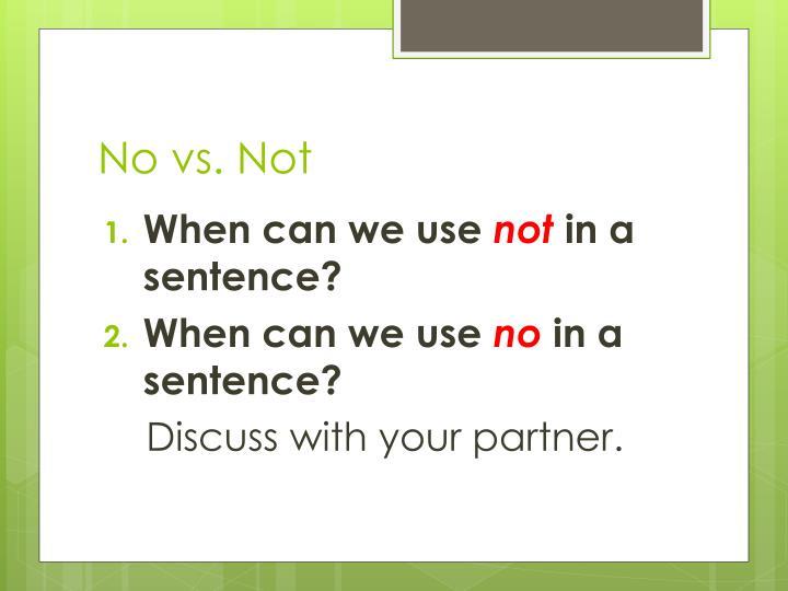 No vs. Not