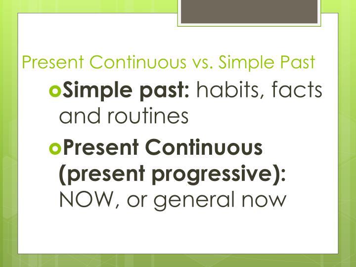 Present Continuous vs. Simple Past