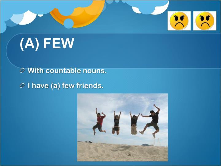 (A) FEW