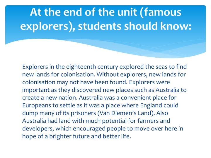 At the end of the unit (famous explorers), students should know: