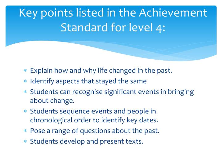 Key points listed in the Achievement Standard for level 4: