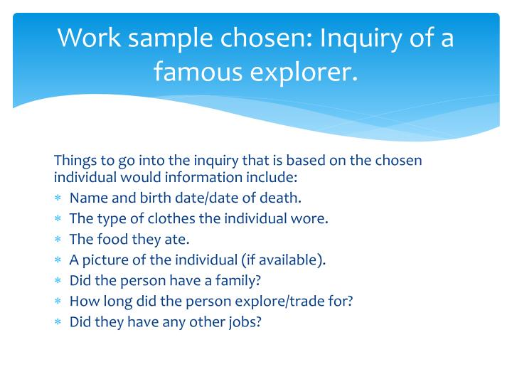 Work sample chosen: Inquiry of a famous explorer.