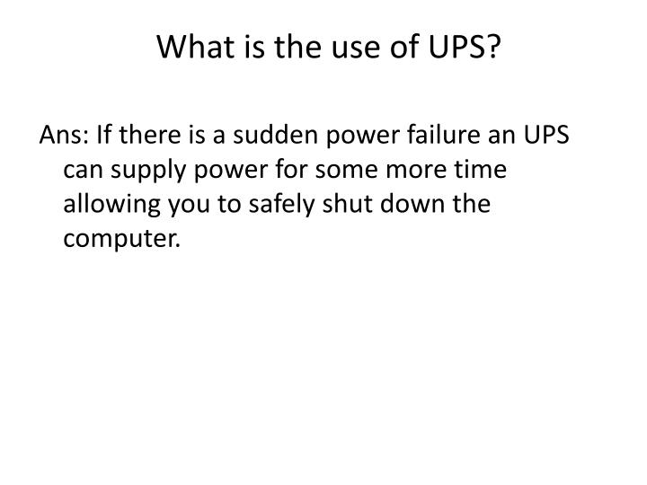 What is the use of UPS?