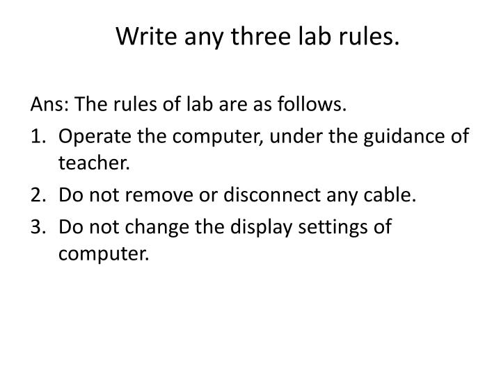 Write any three lab rules.